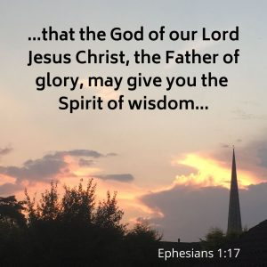 that the God of our Lord Jesus Christ, the Father of glory, may give you the Spirit of wisdom